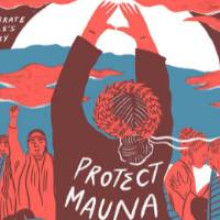 "This is a poster in white, red, maroon, and blue. There is a woman with her arms raised in a field towards the sunrise. On her back it reads, ""Protect Mauna Kea�. Beneath her it says, �The new wave of aloha �ina defends sacred land from scie"